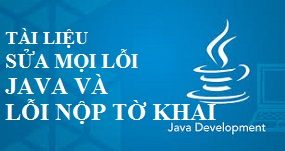 Tài liệu sửa mọi lỗi Java và lỗi nộp tờ khai