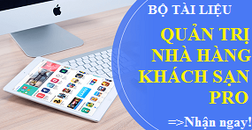 Bộ tài liệu quản trị nhà hàng - Khách sạn Pro